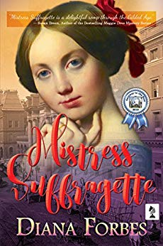 Mistress Suffragette by Diana Forbes