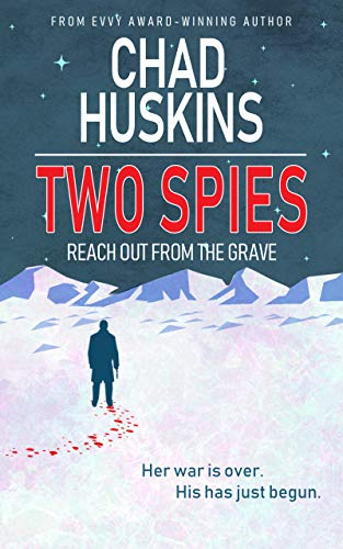 Two Spies Reach Out From the Grave by Chad Huskins