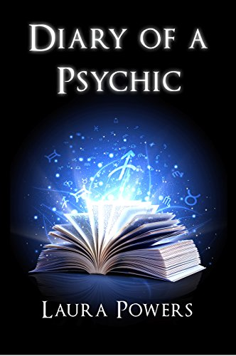 Diary of a Psychic by Laura Powers