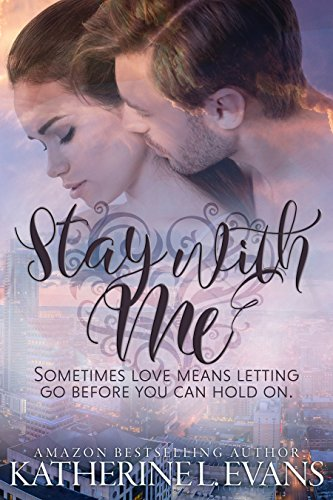 Stay with Me by Katherine L. Evans