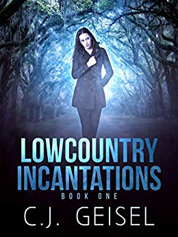 Lowcountry Incantations by C. J. Geisel