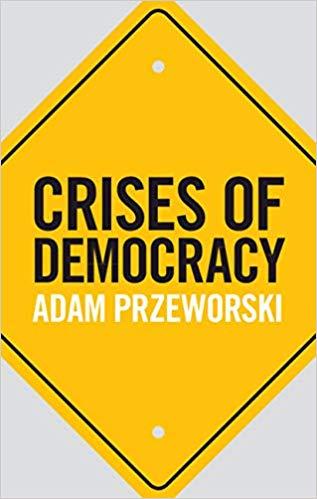 Crises of Democracy by Adam Przeworski