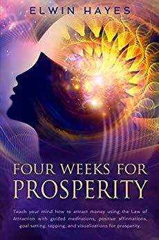 Four Weeks for Prosperity by Elwyn Hayes