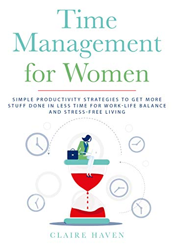 Time Management for Women by Claire Haven